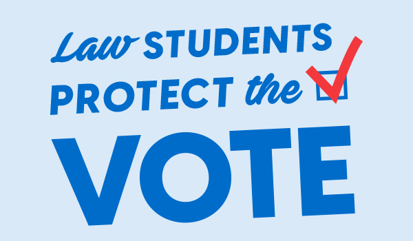 Law Students Protect the Vote